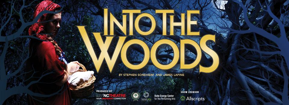 INTO THE WOODS Produced by North Carolina Theatre at the Duke Energy Center for the Performing Arts in Raleigh October 2015