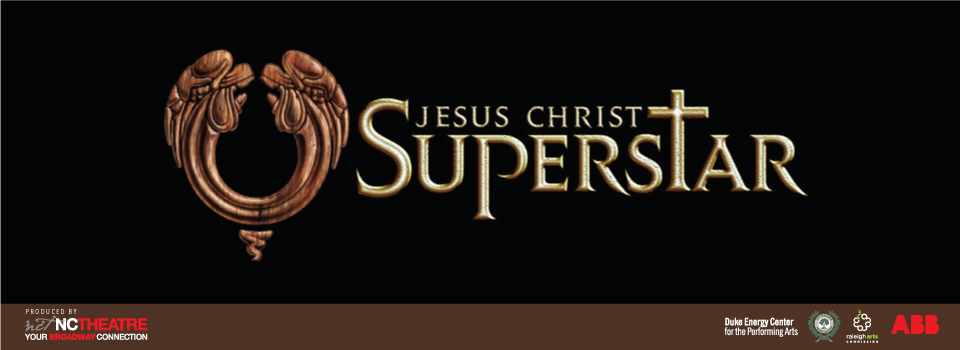 North Carolina Theatre's production of JESUS CHRIST SUPERSTAR at the Duke Energy Center for the Performing Arts in downtown Raleigh April 2017