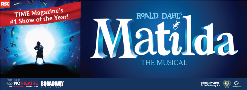 North Carolina Theatre and Broadway Series South present MATILDA THE MUSICAL at the Duke Energy Center for the Performing Arts in downtown Raleigh May 2017.