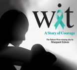 WIT - A play by Margaret Edson produced by North Carolina Theatre at the Duke Energy Center for the Performing Arts in downtown Raleigh